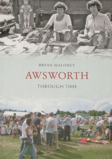 Awsworth Through Time, by Bryan Maloney